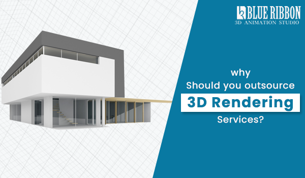 Surefire Reasons Why Should you outsource 3D Rendering Services